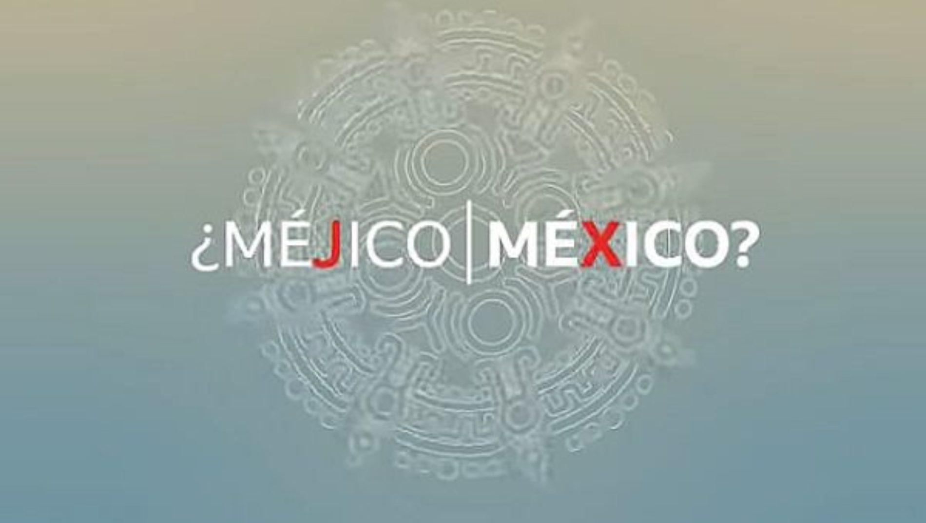 ¿Por qué México se escribe con 'X' y no con 'J'?
